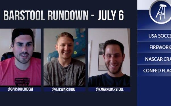 Barstool Rundown July 6