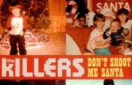 Wake Up With 2 Days Til Christmas – The Killers – Don't Shoot Me Santa