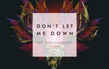 """The Chainsmokers Release New Single """"Don't Let Me Down"""""""