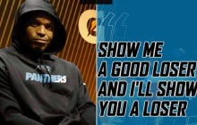 "Congrats To Cam Newton For Inventing The Phrase ""Show Me A Good Loser, I'll Show You A Loser"""