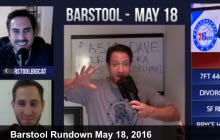 Barstool Rundown May 18th