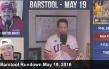 Barstool Rundown May 19th