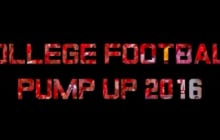 It's Never Too Early…The College Football 2016 Hype Video