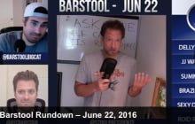 Barstool Rundown June 22nd
