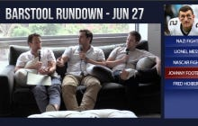 Barstool Rundown June 27, 2016