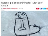 """Real Headline…""""Rutgers Police Searching For Dick Butt Vandal"""""""