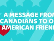 """Canada Starts A """"Tell America It's Great"""" Campaign To Cheer Us Up About The Election…Canada Can Go Fuck Itself"""