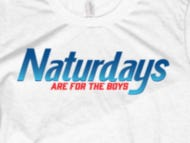 """""""Naturdays Are For The Boys"""" Shirts Are On Sale Now"""