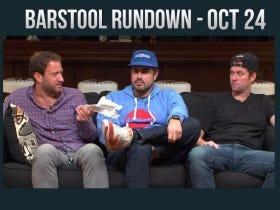 Barstool Rundown – October 24, 2016