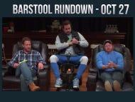 Barstool Rundown – October 27, 2016