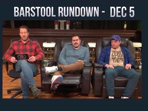 Barstool Rundown – December 5, 2016