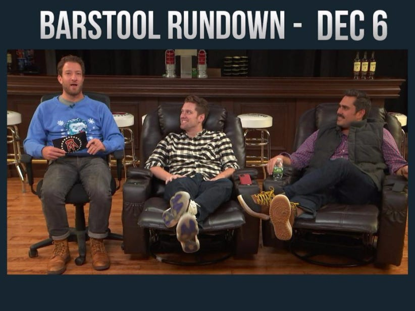 Barstool Rundown – December 6, 2016