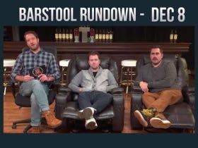 Barstool Rundown – December 8, 2016