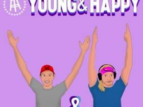 Enjoy The Inaugural Episode Of Young And Happy (Or Be A Bitch, Fine, I Can't Control You)