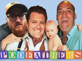 The Podfathers - Your Life Is Over, You Can't Do Anything Fun, And Everyone Is Judging Everything You Do