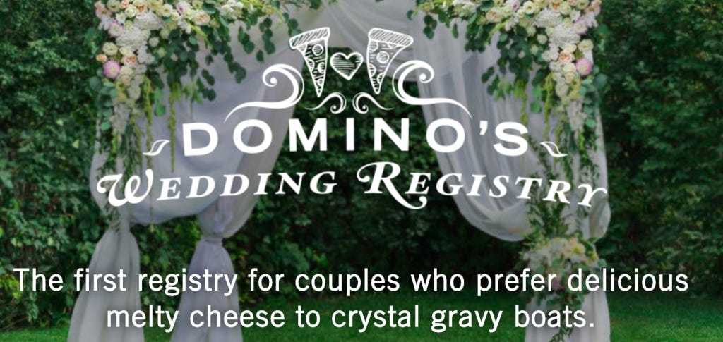Great news you can now sign up for the dominos wedding for Cool places to register for wedding