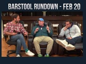 Barstool Rundown - February 20, 2017