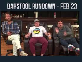 Barstool Rundown - February 23, 2017