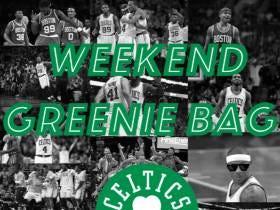 The Weekend Greenie Bag - Should Ainge Have Traded Yabu?