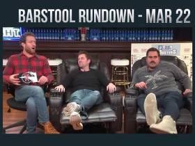 Barstool Rundown - March 22, 2017