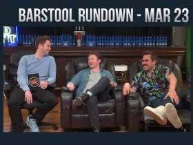 Barstool Rundown - March 23, 2017