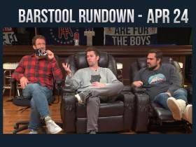 Barstool Rundown - April 24, 2017