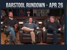Barstool Rundown - April 26, 2017