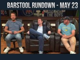 Barstool Rundown - May 23, 2017