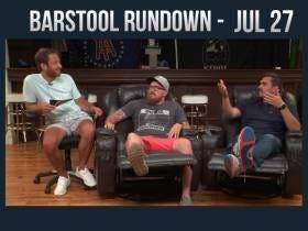 Barstool Rundown - July 27, 2017