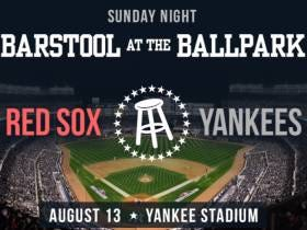 Barstool At The Ballpark Yankees-Red Sox Sunday Night Baseball Tickets Are On Sale NOW