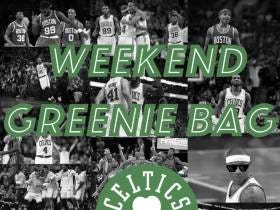 The Weekend Greenie Bag - What Has To Happen To Validate Danny Ainge?