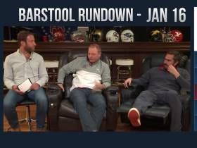 Barstool Rundown - January 16, 2018