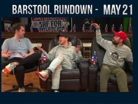 Barstool Rundown - May 21, 2018